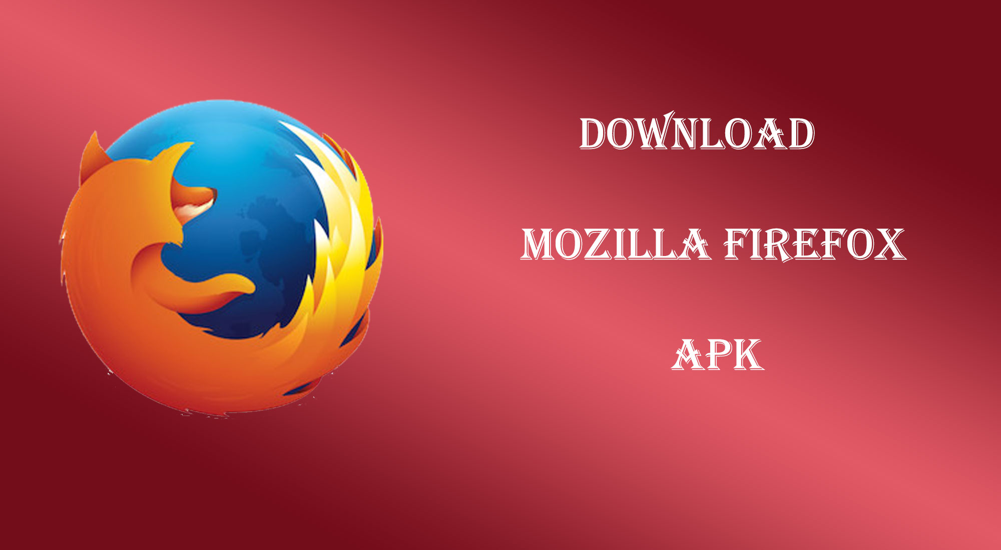 Download Mozilla Firefox 62.0 APK for Android