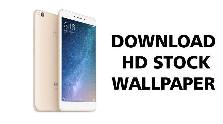 Download Xiaomi Mi Max 2 Phone Full Hd Stock Wallpapers