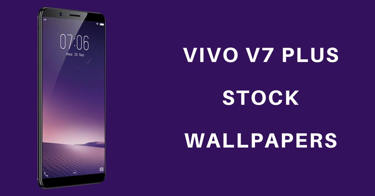 Download Vivo V7 Plus Quad HD Stock Wallpapers