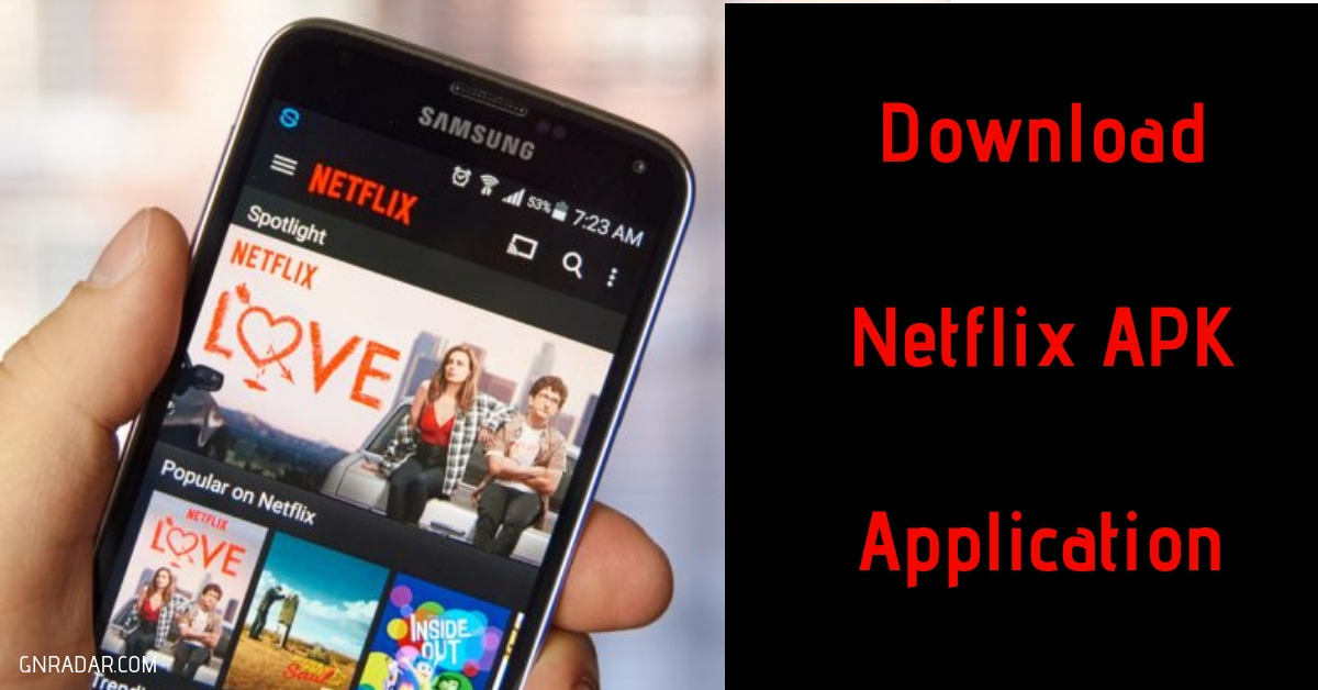 Download Netflix APK Update for Android | Version- 6 18 0 build 21 31541