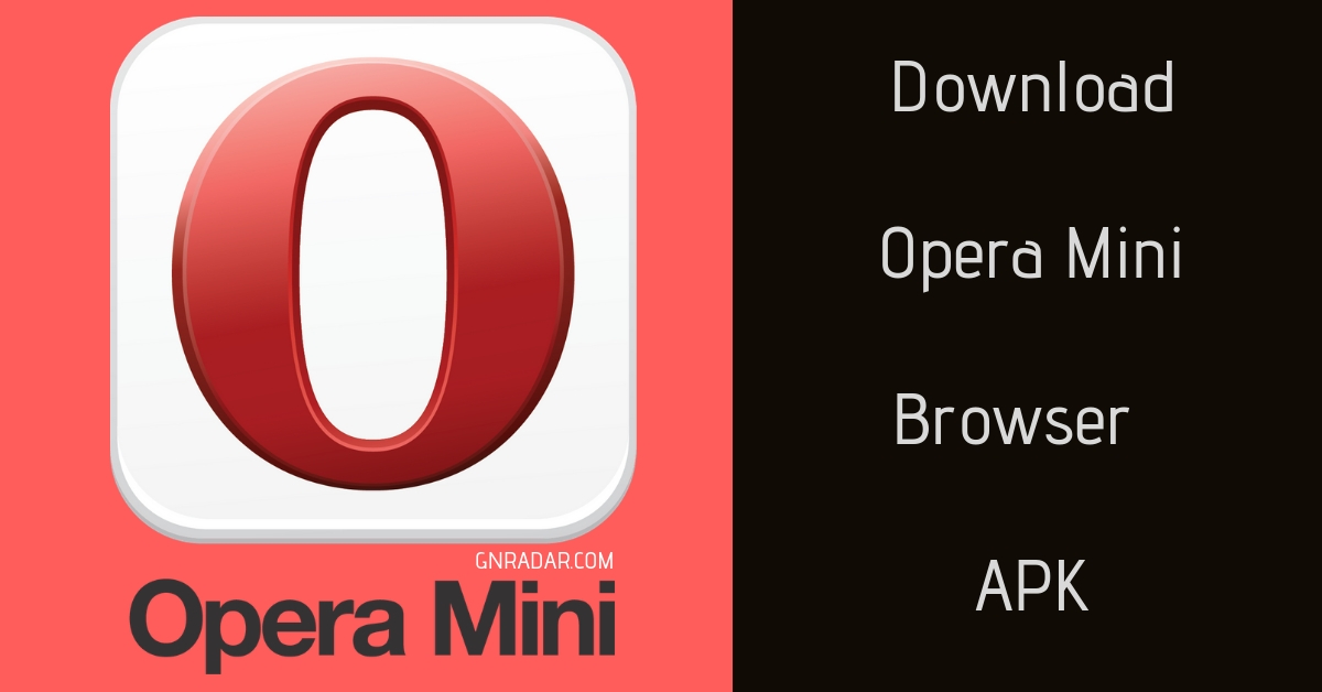 Download Opera and Opera Mini for Andorid | APK Update 2019